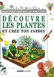 """Afficher """"Découvre les plantes et crée ton jardin"""""""