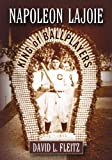Front cover for the book Napoleon Lajoie: King of Ballplayers by David L. Fleitz
