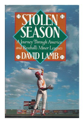 Stolen Season: A Journey Through America and Baseball's Minor Leagues (Life Of A Minor League Baseball Player)