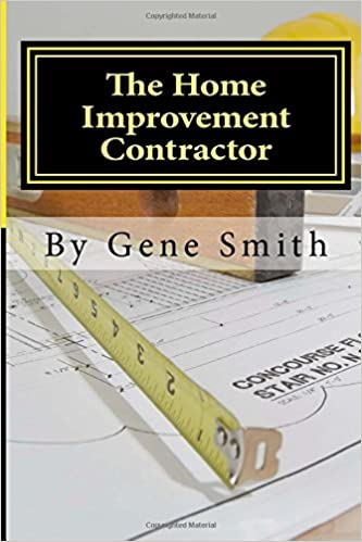 The Home Improvement Contractor: Business Strategies