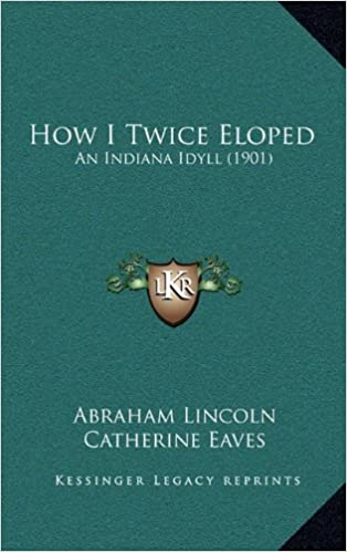 How I Twice Eloped: An Indiana Idyll (1901)