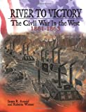 img - for River to Victory: The Civil War in the West, 1861-1863 (Civil War (Lerner)) book / textbook / text book