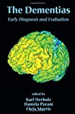img - for The Dementias: Early Diagnosis and Evaluation book / textbook / text book
