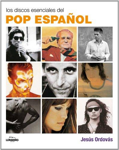 Descargar Libro Los Discos Esenciales Del Pop Español Jesús Ordovás