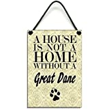 Wooden  A House Is Not A Home Without A Great Dane Hanging Sign 078 by Maise & Rose