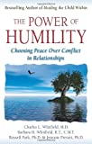 img - for The Power of Humility: Choosing Peace over Conflict in Relationships book / textbook / text book