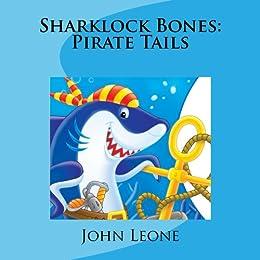 Sharklock Bones: Pirate Tails (Sharklock Bones Fish Detective Book 3)