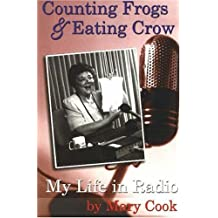 Counting Frogs and Eating Crow: My Life in Radio