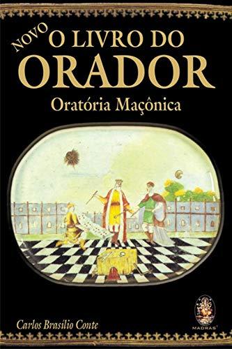 Novo o livro do orador: Oratória maçônica