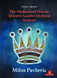 The Modernized Nimzo-queen's Gambit Declined Systems (the Modernized Series) - Milos Pavlovic