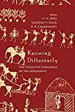 img - for Knowing Differently: The Challenge of the Indigenous book / textbook / text book