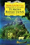Turkish Reflections : A Biography of a Place, Settle, Mary Lee, 0139176756