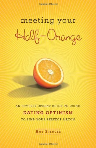 Meeting Your Half Orange Utterly Optimism