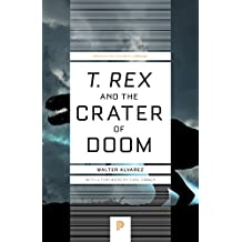 """""""T. rex"""" and the Crater of Doom (Princeton Science Library)"""