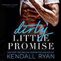Dirty Little Promise: Forbidden Desires, Book 2 Audiobook by Kendall Ryan Narrated by Zachary Webber, Megan Tusing