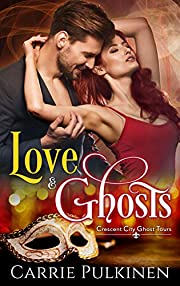 Love & Ghosts (Crescent City Ghost Tours Book 1)