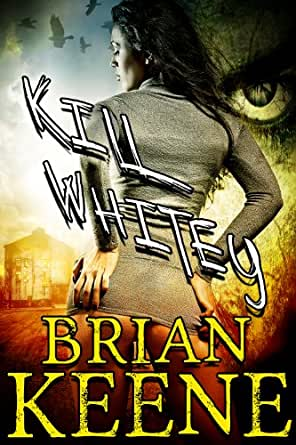Amazon.com: Kill Whitey eBook: Brian Keene: Kindle Store