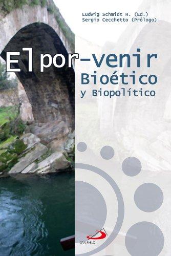 Descargar Libro El Porvenir Bioético Y Biopolítipo Ludwig Schmidt
