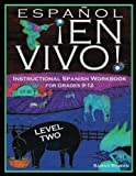 Español En Vivo Level 2 for Grades 9-12: Instructional Spanish Workbook for Grades 9-12 (Español En Vivo Instructional Spanish Workbooks) (Volume 2)