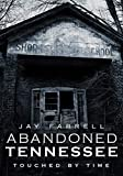 img - for Abandoned Tennessee: Touched by Time book / textbook / text book