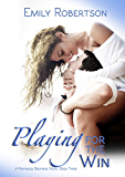Playing for the Win (A Portwood Brothers Novel Book 3)