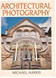 Architectural Photography, Michael Harris, 0240513770