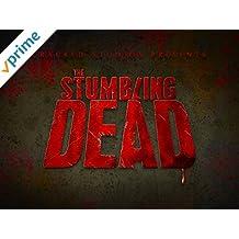 The Stumbling Dead