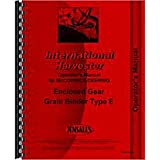 New International Harvester E Grain Binder Operator's Manual (Enclosed Gear)