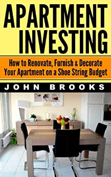 Apartment investing how to renovate furnish for Furnish an apartment on a budget