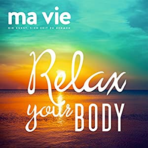Relax your body: Muskelentspannung nach Jakobson Hörbuch