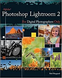 Adobe Photoshop Lightroom 2 for Digital Photographers Only (For Only)