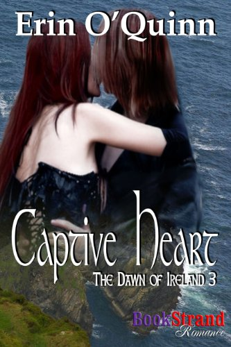 Book: Captive Heart (The Dawn of Ireland 3) by Erin O'Quinn