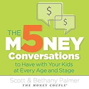 The 5 Money Conversations to Have with Your Kids at Every Age and Stage Audiobook