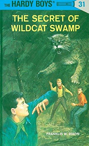 The Secret of Wildcat Swamp (The Hardy Boys, No. 31) [Dixon, Franklin W.] (Tapa Dura)