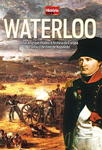 Waterloo (História Viva Livro 6)