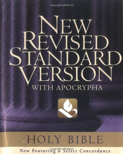 The Holy Bible: containing the Old and New Testaments with the Apocryphal/Deuterocanonical Books [New Revised Standard Version]