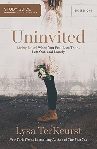 Uninvited Study Guide: Living Loved When You Feel Less Than, Left Out, and Lonely (Best Dvds Out Right Now)