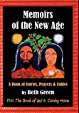 Memoirs of the New Age: A Book of Stories, Prayers, and Fables, Beth Green, 1450256589