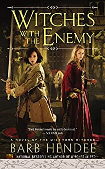 Witches With the Enemy: A Novel of the Mist-Torn Witches (The Mist-Torn Witches series Book 3) by [Hendee, Barb]