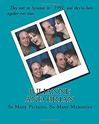 Julianne and Brian: So Many Pictures, So Many Memories
