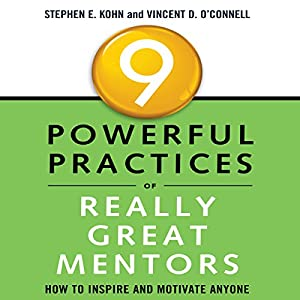 9 Powerful Practices of Really Great Mentors Audiobook