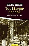 Tödlicher Handel: Ein Stuttgart-Krimi
