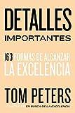 Detalles importantes: 163 formas de alcanzar la excelencia (Spanish Edition)