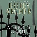 A Prisoner of Birth  | Jeffrey Archer