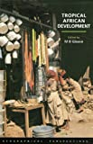 Tropical African Development : Geographical Perspectives, Gleave, M. B., 0582301475