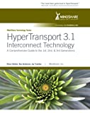 HyperTransport 3. 1 Interconnect Technology : A Comprehensive Guide to the 1st, 2nd and 3rd Generation, Holden, Brian and Anderson, Don, 0977087824