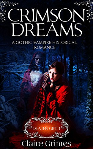 Crimson Dreams: A Gothic Vampire Historical Romance: Fated Lovers (Death's Gift Book 1)