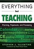 Everything but Teaching, Stephen J. Valentine, 1629146668