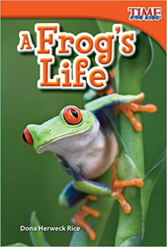 Amazon Com A Frog S Life Time For Kids Nonfiction Readers