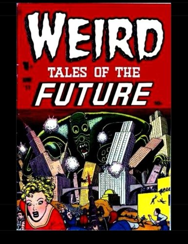 (Weird Tales of the Future #2: Eerie Tales of Suspense!)